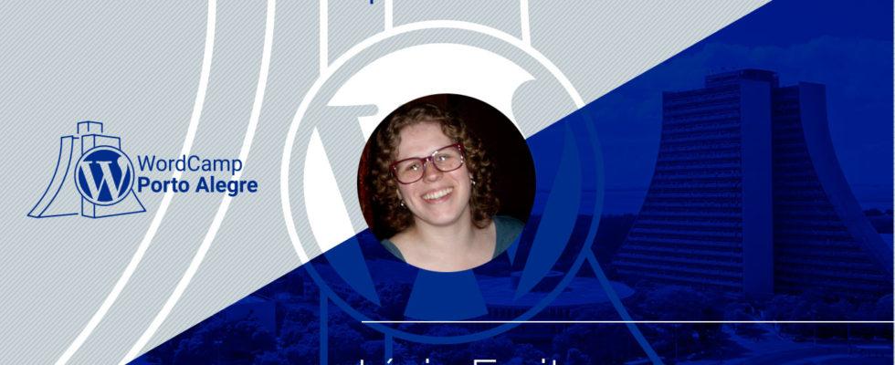 Imagem ilustrativa com fotografia de Lígia Freitas e título da palestra no evento WordCamp POA
